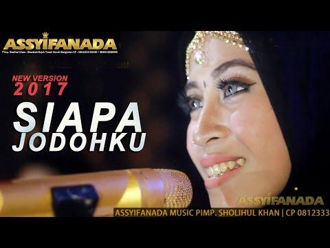 SIAPA JODOHKU - Album Kompilasi Assyifanada Terbaru 2017