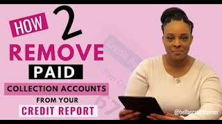 How to Remove Paid Collections Accounts From Your Credit Report (Fix My Credit Friday Episode #7)