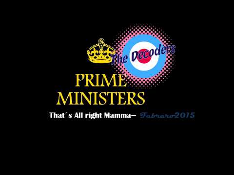 All right mama - The Decoders + Prime Ministers