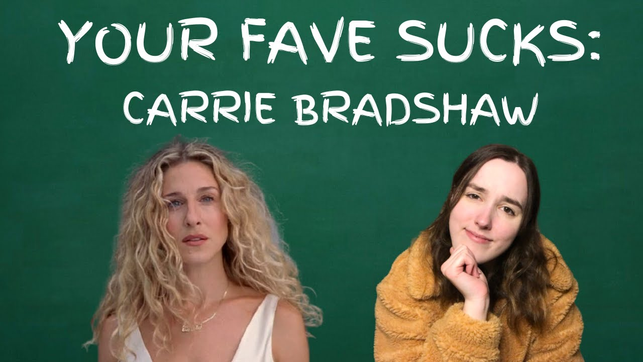 Download CARRIE BRADSHAW SUCKS | Your Fave Sucks