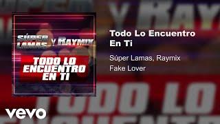 Super Lamas, Raymix - Todo Lo Encuentro En Ti (Audio)