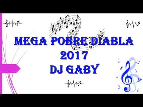 MEGA POBRE DIABLA 2017 - DJ GABY