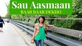 Sau Aasmaan | BAAR BAAR DEKHO | Armaan Malik and Neeti Mohan | Sidharth Malhotra & Katrina Kaif