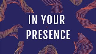 Video JPCC Worship - In Your Presence (Official Lyrics Video) download MP3, 3GP, MP4, WEBM, AVI, FLV Mei 2018