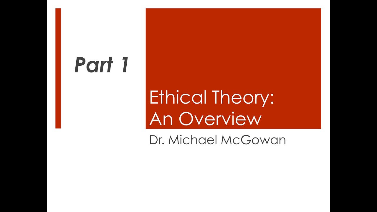 ethical theory part  ethical theory part 1