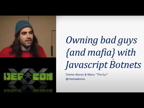 DEFCON 20: Owning Bad Guys {And Mafia} With Javascript Botnets