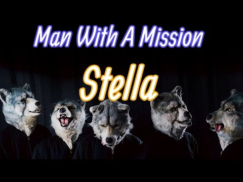 [English Lyrics] Stella - Man With A Mission