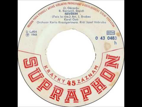 Karel Gott - Nevěřím [1969 Vinyl Records 45rpm]