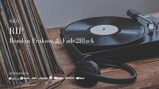 Download Bondan Prakoso ft. Fade2Black - RIP (Lyrics) | Vinyl Mode