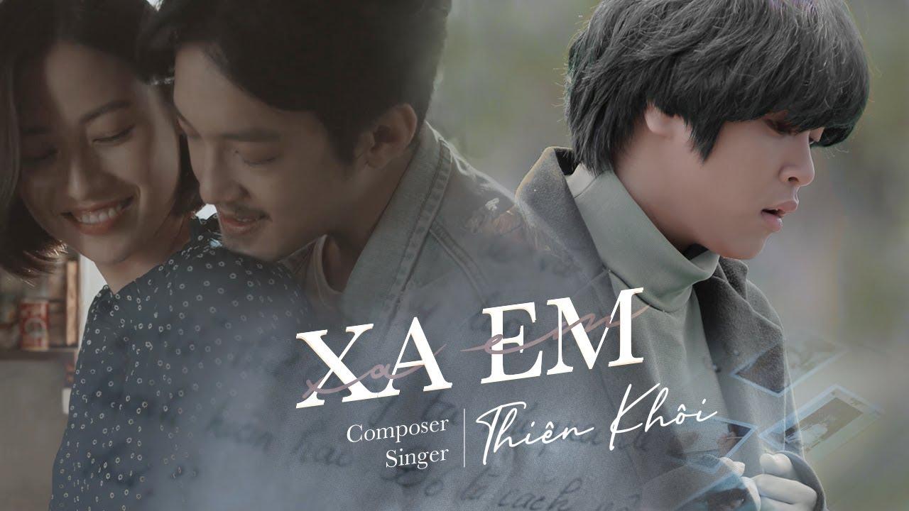 Thiên Khôi - Xa Em (Official MV)