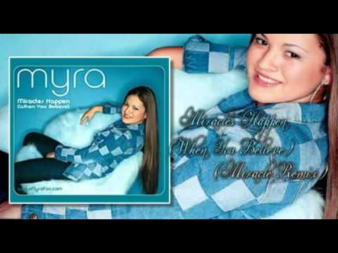 Myra - Miracles Happen (When You Believe) (Miracle Remix) (Audio)