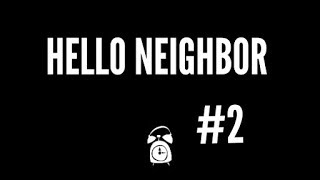 SECRETS IN THE BASEMENT! - Hello Neighbor #2
