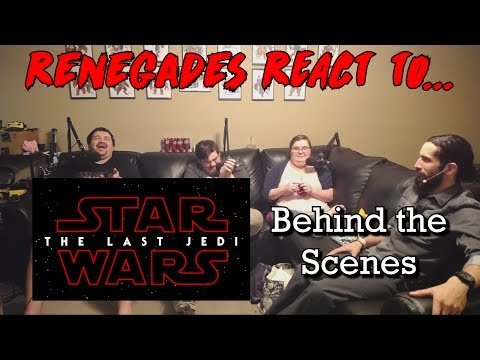 Renegades React to... Star Wars Episode 8: The Last Jedi - Behind the Scenes