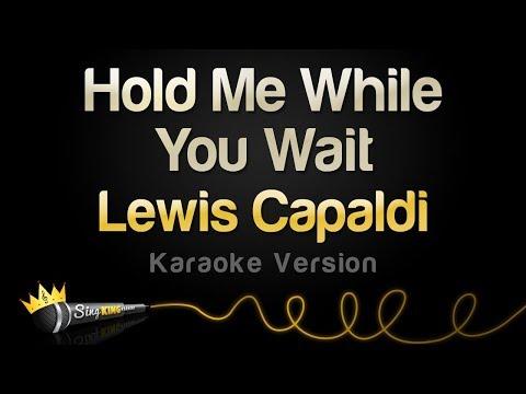 Lewis Capaldi - Hold Me While You Wait (Karaoke Version)