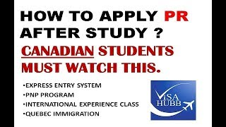 CANADA PR AFTER STUDENT VISA/स्टूडेंट वीसा के बाद PR कैसे ली जाये