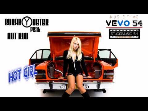 Burak Yeter - Hot Girl ( Bonus Remix ) Dinle mp3 indir