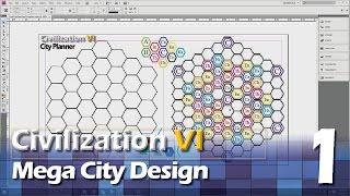 Civilization 6 - Mega City Design