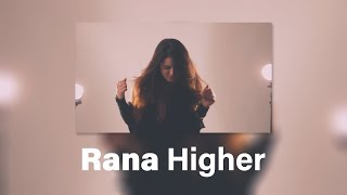 Rana - Higher