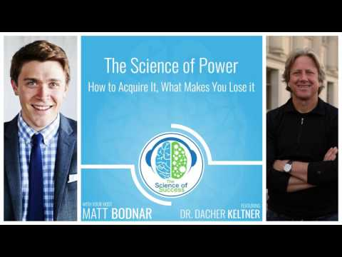 The Science of Power - How to Acquire It, What Makes You Lose it with Dr. Dacher Keltner