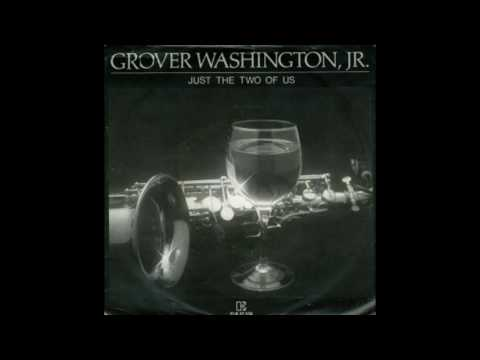 Grover Washington Jr. & Bill Withers - Just The Two Of Us (Remastered)