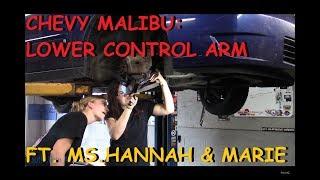 Chevy Malibu: Lower Control Arm w/ Ms.Hannah & Ms. Marie