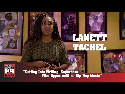 Lanett Tachel - Getting Into Writing, Superhero Film Opportunities, Hip Hop Music (247HH Exclusive)
