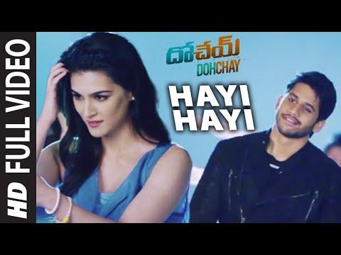Hayi Hayi Full Video Song | Dohchay | Naga Chaitanya, Kriti Sanon