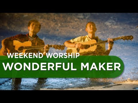 Wonderful Maker - Chris Tomlin Cover | Weekend Worship with The Fu