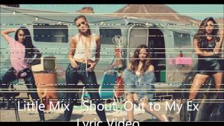 Little Mix - Shout Out to My Ex (Lyric Video)