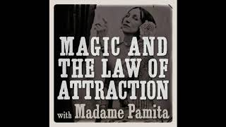 Episode 08 Magic and the Law of Attraction Podcast - How Do I Make a Mojo Bag?
