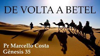 De volta a Betel - Pr Marcello Costa