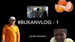 #BUKANVLOG - 1 : ICHA NANGIS!!,  GANGGUIN PASUKAN ORANGE  & TELOR ELLA PETJAH.
