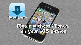 iDownloads+ - syncing / copying music on iOS devices without iTunes
