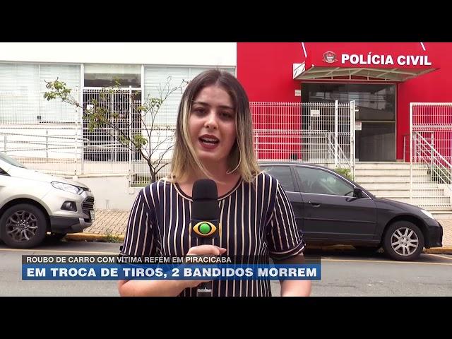 Roubo de carro com vítima refém em Piracicaba: Em troca de tiros, 2 bandidos morrem