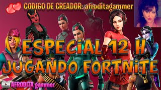 FORTNITE, SPECIAL 12 HOURS PLAYING FORTNITE (BATTLE ROYALE AND SAVE THE WORLD)