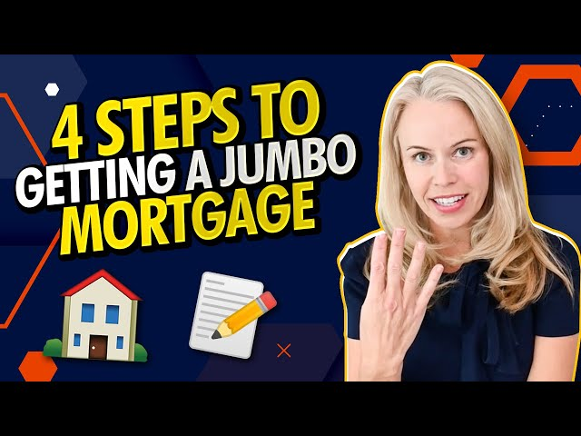 The 4 Easy Steps To Getting a Jumbo Mortgage and Buying a Home In 2021