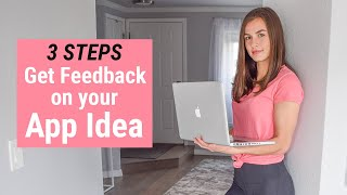 How to get Feedback on Your App Idea (3 Steps)