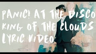Panic! at the Disco - King of the Clouds Lyrics