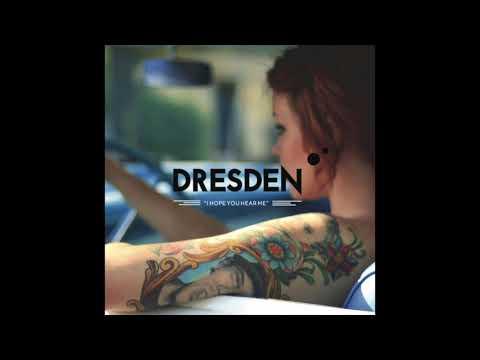 Dresden - I Hope You Hear Me (Full Album 2012)