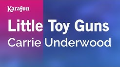 Karaoke Little Toy Guns - Carrie Underwood *