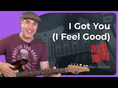 I Got You (I Feel Good) - James Brown - Guitar Lesson Tutorial (ST-371)