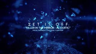 Set It Off - Killer In The Mirror (Acoustic)