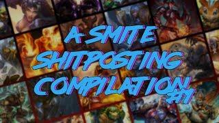 A Smite Shitposting Compilation #1