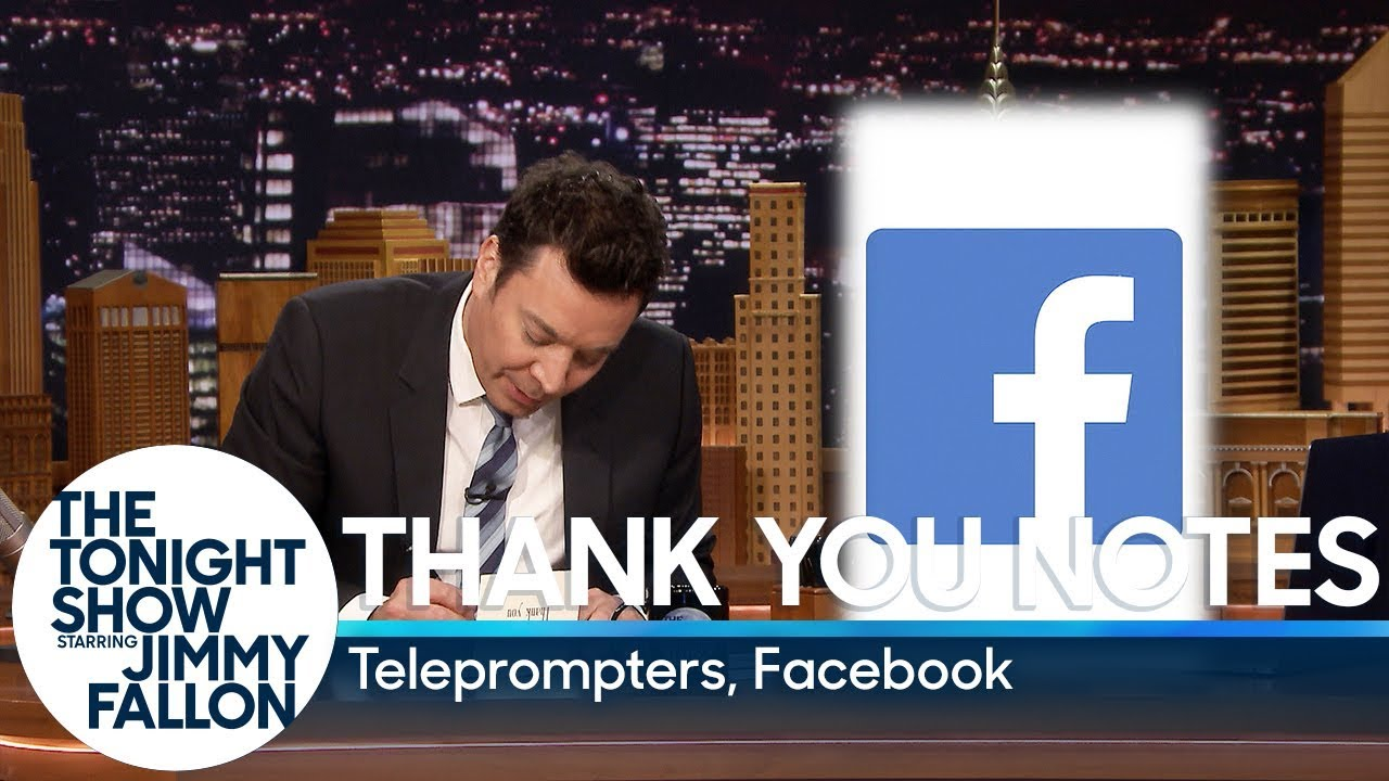 Thank You Notes: Teleprompters, Facebook