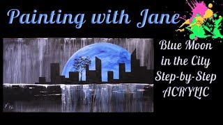 Breaking the Rules! Blue Moon in the City Step by Step Acrylic Painting on Canvas for Beginners
