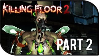 "Killing Floor 2 Gameplay Part 2 - ""HANS VOLTER, NEW FINAL BOSS ZOMBIE"" (Outpost Survival Gameplay)"