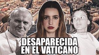 Desaparición en el Vaticano: Emanuela Orlandi | Martes de Misterio