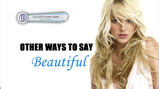 """Other Ways To Say """"Beautiful"""""""