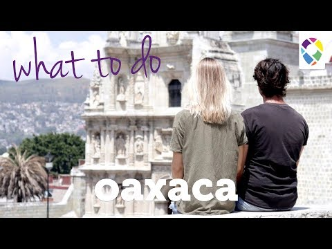 What To Do In Oaxaca | Part One - Ep. 031B