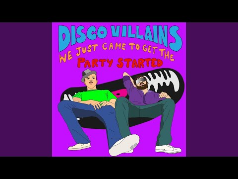 We Just Came to Get the Party Started (Dirty Disco Youth Remix)